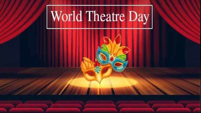 World Theater Day is Being Observed Today