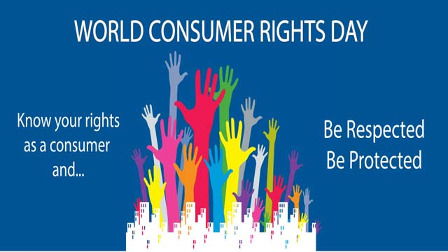 World Consumer Rights Day Being Observed Today