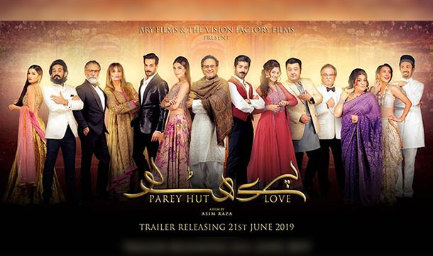 Paray Hut Love's Trailer is all About Revival of Love and Romance in Pakistan Cinemas